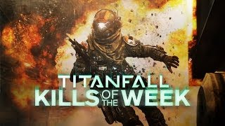 Titanfall - Top 5 Kills (March 7th, 2014)