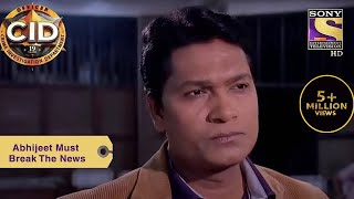 Your Favourite Character | Abhijeet Must Break The News | CID (सीआईडी) | Full Episode - SETINDIA