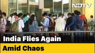 India Flies Again Amid Chaos, Lack Of Coordination - NDTV