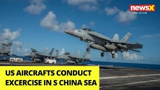 US aircrafts conduct exercises in S China sea | NewsX - NEWSXLIVE