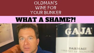 What a Shame?! | Oldman's Wine for Your Bunker #25 | Gaja