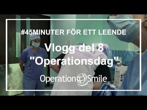 VLOGG - #45minuter för ett leende (Del 8: Operationsdag)