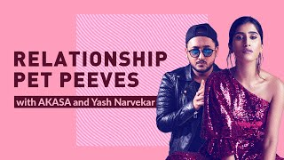 Relationship Pet Peeves with @akasaofficial and Yash Narvekar | @Sony Music India | Yaad Na Aana - SAAVN