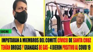 Bolivia Imputaran a miembros del Comité Cívico de Santa Cruz - Drog4s, Granadas y 4 tienen Covid 19