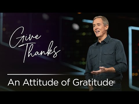Give Thanks: An Attitude of Gratitude // Andy Stanley