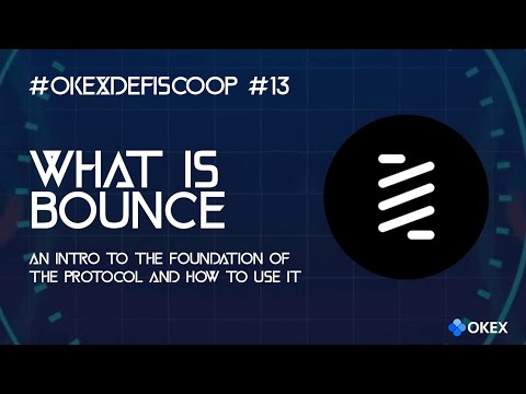 What is Bounce? An intro to the protocol and how to use it | #OKExDeFiScoop Ep13