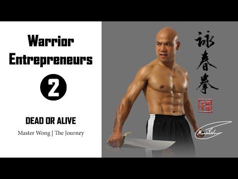 Master Wong | The Journey | Ep 2 DEAD OR ALIVE Warrior Entrepreneurs