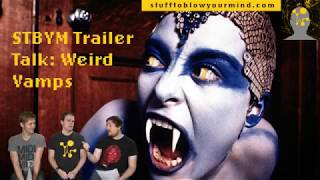 STBYM Trailer Talk: Weird Vamps