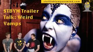 STBYM Trailer Talk: Weird Vamps