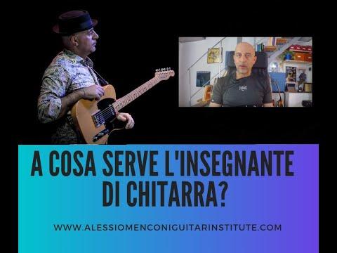 A cosa serve l'insegnante di chitarra? -Alessio Menconi