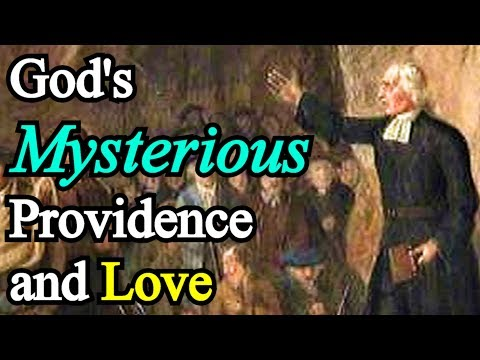 God's Mysterious Providence and Love - Michael Bruce (1635–1693) Sermon