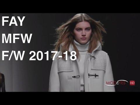 FAY | FALL WINTER 2017 - 2018 | FULL FASHION SHOW by Modeyes TV