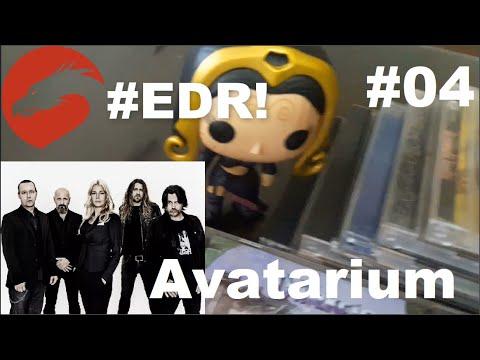 EDR #04 - Avatarium