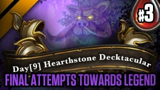 Day[9] HearthStone Decktacular #51 - Final Attempts towards Legend - P3