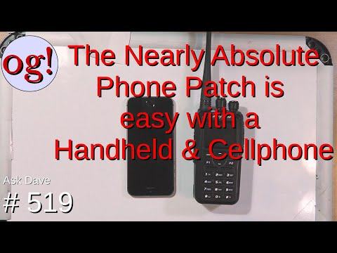 The Nearly Absolute Phone Patch is easy with a Handheld and Cellphone (#519)