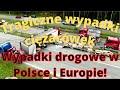 Wypadki drogowe w Polsce i Europie. Śmiertelne wypadki z udziałem kierowców ciężarówek.
