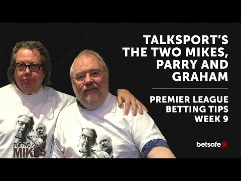 Premier League betting Tips Week 9 - The Two Mikes