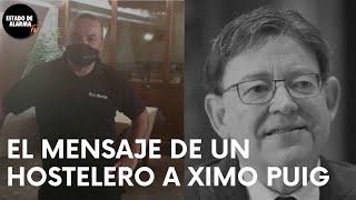 El contundente mensaje de un hostelero a Ximo Puig: