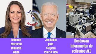 Deborah Martorell renuncia a Wapa- Joe Biden- Retiro AEE