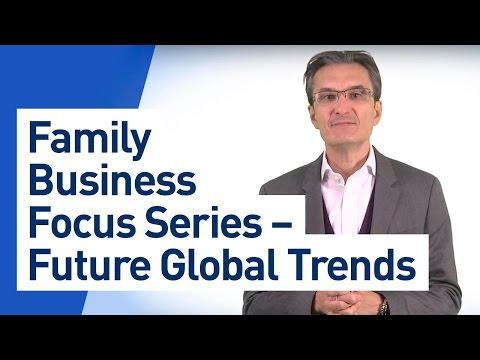 Family Business Focus Series – Future Global Trends