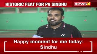 'We Are Very Proud Of Her, She Trained Very Hard'   PV Sindhu's Coaches On NewsX   NewsX - NEWSXLIVE