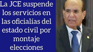 La JCE suspende servicios en las oficialías del estado civil por motivo de elecciones