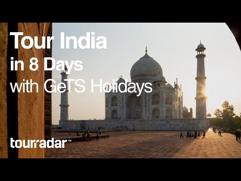 Tour India in 8 days with GeTS Holidays