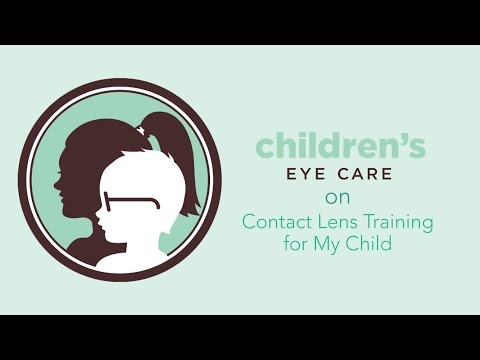 Children's Eye Care I Contact Lens Training for My Child