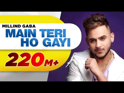 Main Teri Ho Gayi-Millind Gaba Video Song With Lyrics | Mp3 Download
