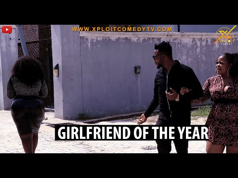 GIRLFRIEND OF THE YEAR(XPLOIT COMEDY)