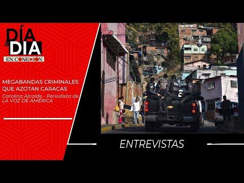 LAS MEGABANDAS CRIMINALES que azotan zonas populares de Caracas