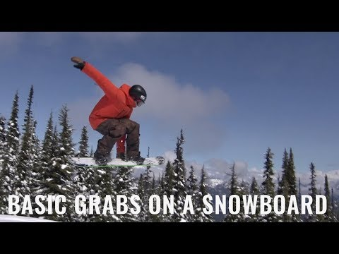 Basic Grabs On A Snowboard