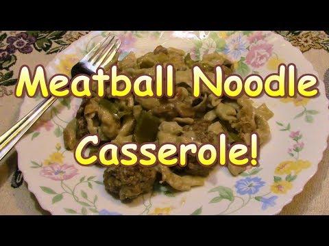 Schmecking Noodles & Meatball Casserole!