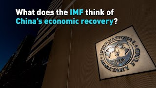 What does the IMF think about China's economic recovery