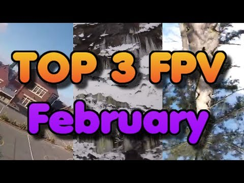 Top 3 Most underrated FPV videos - February Edition