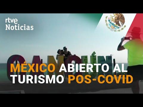MÉXICO: Sin PCR, CUARENTENAS, ni MASCARILLAS para el TURISMO | RTVE