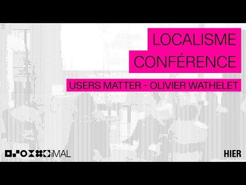 Localisme : USERS MATTER - OLIVIER WATHELET