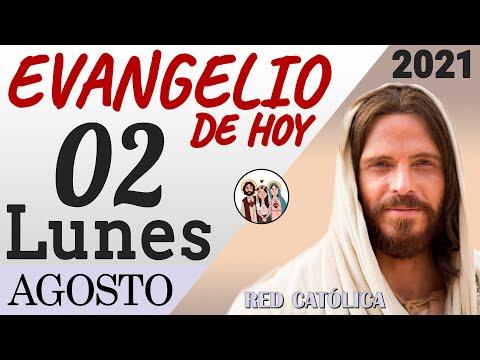 Evangelio de Hoy Lunes 02 de Agosto de 2021 | REFLEXIÓN | Red Catolica