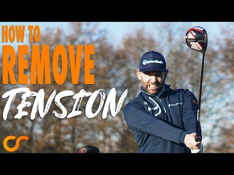 HOW TO REMOVE TENSION FROM YOUR GOLF SWING