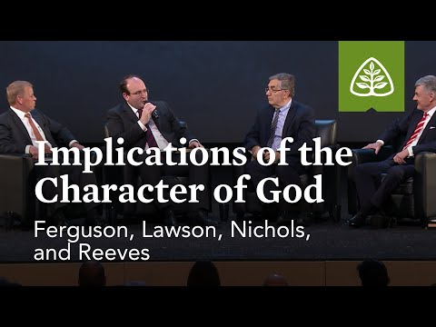 Ferguson, Lawson, Nichols, and Reeves: Implications of the Character of God (Optional Session)