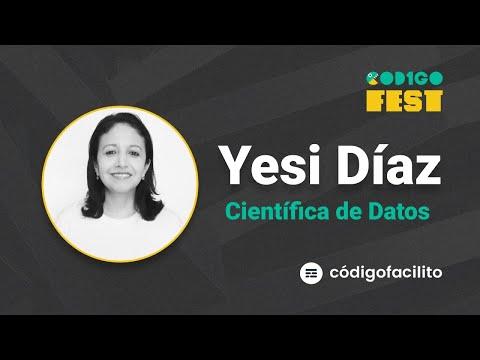 Si tuviera que volver a empezar, ¿Cómo aprendería Ciencia de Datos? - Yesi Díaz | #CODIGOFEST