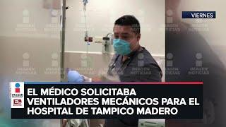 Desmienten video de médico de Tamaulipas