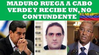 MADURO RUEGA A CABO VERDE Y RECIBE, UN NO, CONTUNDENTE