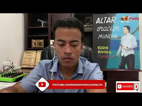 ALTAR DE ORACION MUNDIAL #237 (EFESIOS 4)Eddie Rivera Candelita