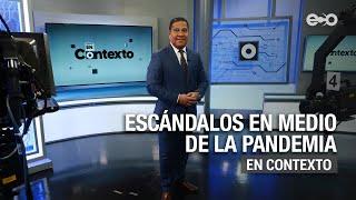 Escándalos en medio de la pandemia | En Contexto