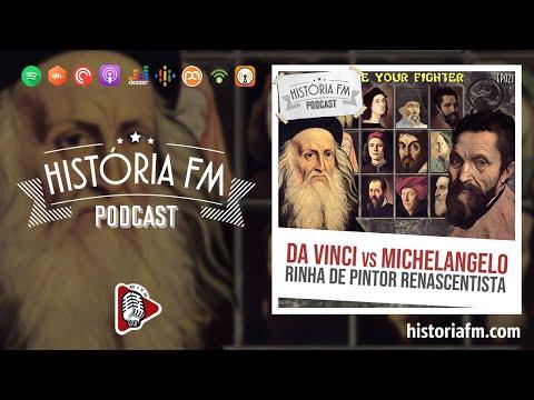 Da Vinci VS Michelangelo: rinha de pintor renascentista - História FM, episódio 21