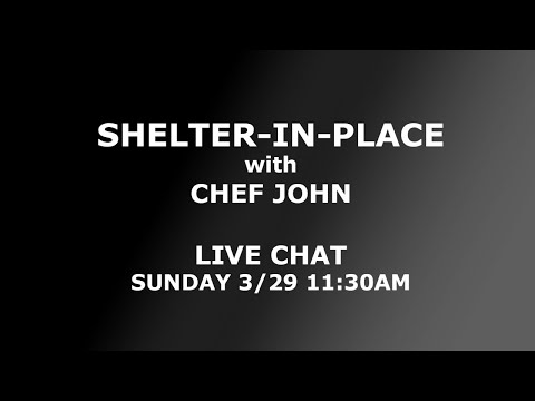 Shelter-in-Place with Chef John