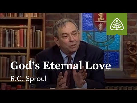 God's Eternal Love: Loved by God with R.C. Sproul