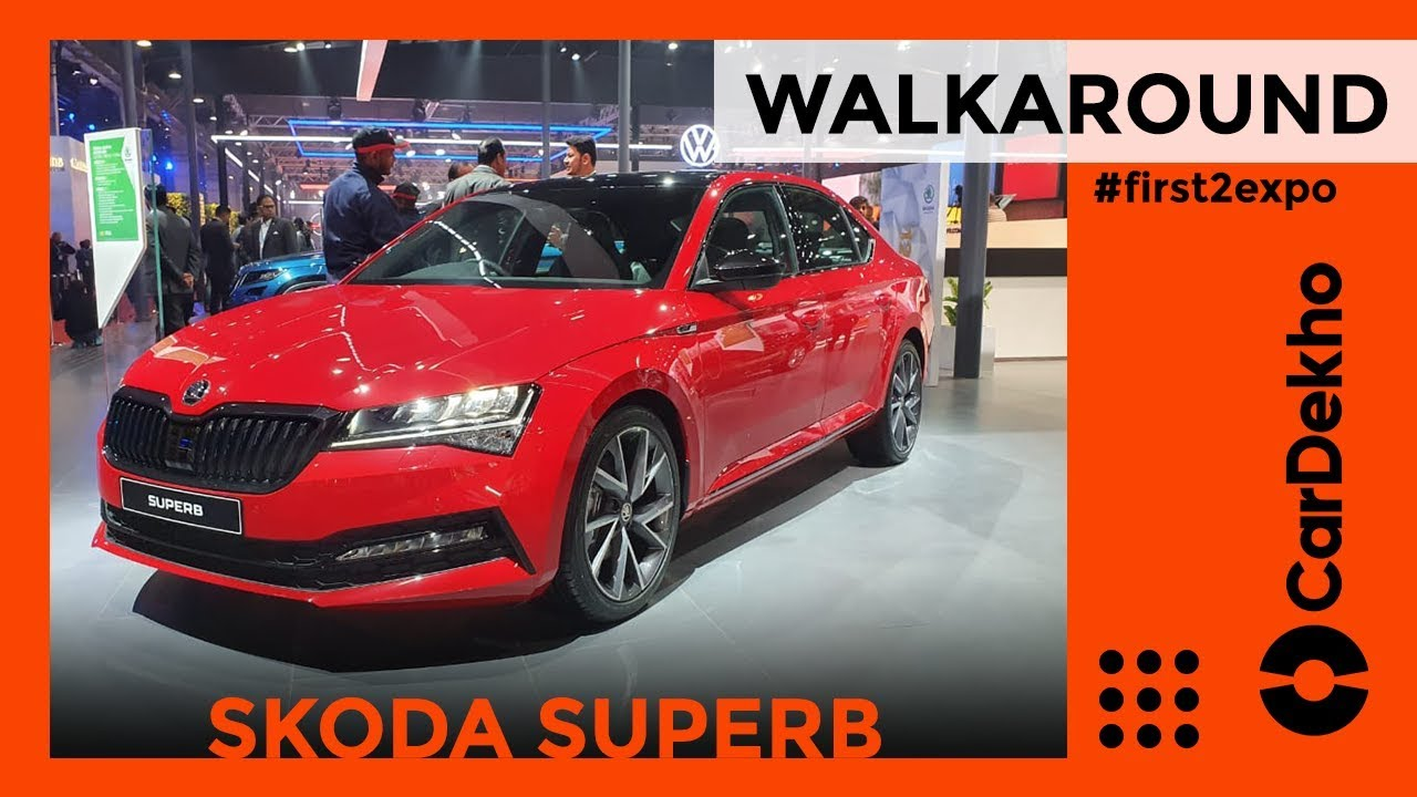 Skoda Superb Facelift Walkaround Review Auto Expo 2020