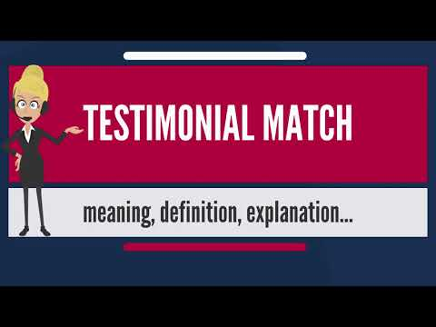 What is TESTIMONIAL MATCH? What does TESTIMONIAL MATCH mean? TESTIMONIAL MATCH meaning
